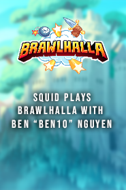 Ben10MMA Plays Brawlhalla With Squid (2021)