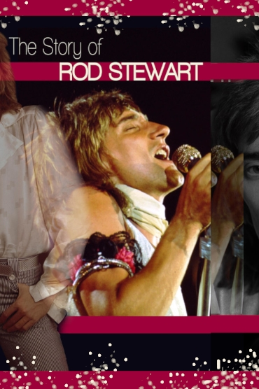 The Story of - Rod Stewart