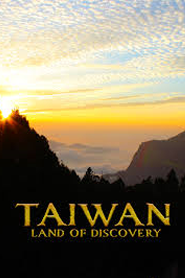 Taiwan - Land Of Discovery