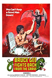 Bruce Lee Fights Back from the Grave (1976)