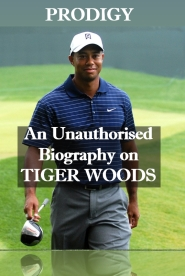 Prodigy: An Unauthorised Biography on Tiger Woods